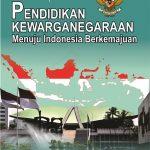 Pendidikan Kewarganegaraan: Menuju Indonesia Berkemajuan