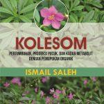 Kolesom: Pertumbuhan, Produksi Pucuk, dan Kadar Metabolit dengan Pemupukan Organik