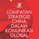 Lompatan Strategis China dalam Komunikasi Global