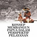 Konsep Membangun Papua dalam Perspektif Pelayanan Publik