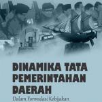 Dinamika Tata Pemerintahan Daerah Dalam Formulasi Kebijakan Tata Ruang