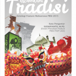 Memaknai Tradisi: Antologi Feature Mahasiswa PBSI 2015