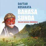 Daftar Kosakata Bahasa Sunda dalam Bahasa Indonesia