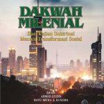 Dakwah Milenial: Dari Kajian Doktrinal Menuju Transformasi Sosial