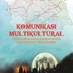 Komunikasi Multikultural (Upaya Menjaga Kerukunan Antarumat Beragama)