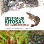 Buku Ajar Ekstraksi Kitosan dari Limbah Perikanan