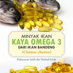 Buku Ajar Minyak Ikan Kaya Omega 3 dari Ikan Bandeng (Chanos chanos)