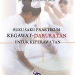 Buku Saku Praktikum Kegawat-Daruratan untuk Keperawatan
