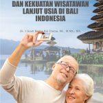 Melirik Potensi dan Kekuatan Wisatawan Lanjut Usia di Bali Indonesia