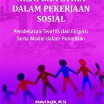 Nilai dan Etika dalam Pekerjaan Sosial Pendekatan Teoritis dan Empiris serta Model dalam Penelitian