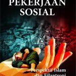 Pekerjaan Sosial Perspektif Islam dan Filantropi (Tradisi, Praktik dan Nilai)