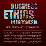 Business Ethics in Indonesia: Piety, Charity and Professionalism