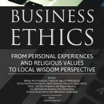 Business Ethics from Personal Experiences And Religious Values to Local Wisdom Perspective