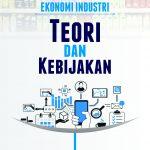 Ekonomi Industri Teori dan Kebijakan