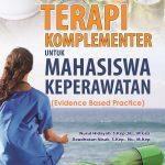 Buku Ajar Terapi Komplementer untuk Mahasiswa Keperawatan (Evidence Based Practice)