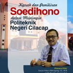 Kiprah dan Pemikiran Soedihono dalam Memimpin Politeknik Negeri Cilacap