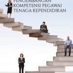 Pengembangan Kompetensi Pegawai Tenaga Kependidikan