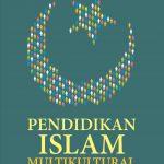 Pendidikan Islam Multikultural (Tinjauan Teoritis dan Praktis di Lingkungan Pendidikan)