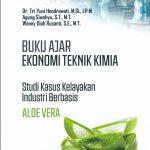 Buku Ajar Ekonomi Teknik Kimia Studi Kasus Kelayakan Industri Berbasis Aloe Vera