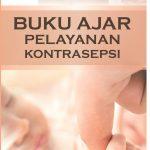 Buku Ajar Pelayanan Kontrasepsi