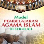 Model Pembelajaran Agama Islam di Sekolah