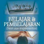 BELAJAR & PEMBELAJARAN (Teori dan Implementasi)