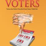 DISENCHANTED VOTERS: Varian dan Faktor Penyebab Surat Suara Tidak Sah
