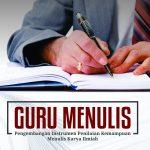 GURU MENULIS: Pengembangan Instrumen Penilaian Kemampuan Menulis Karya Ilmiah